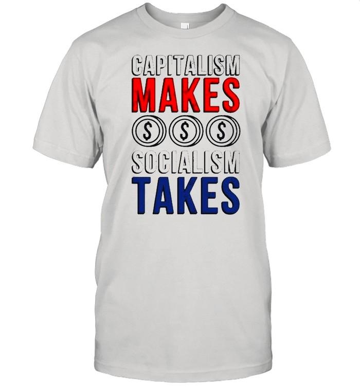 Capitalism makes socialism takes shirt Classic Men's T-shirt