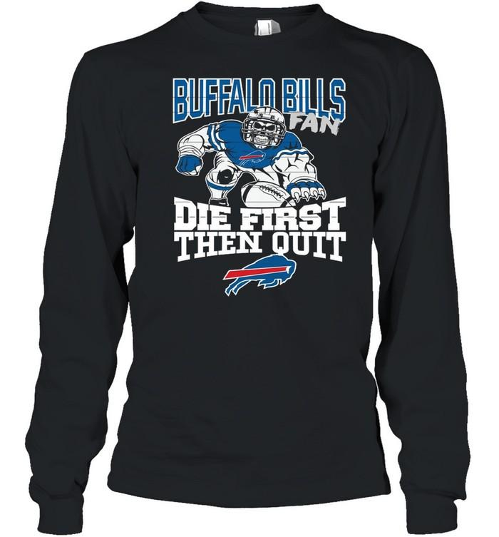 Gorilla Of The Buffalo Bills Fan Die First Then Quit 2021 shirt Long Sleeved T-shirt