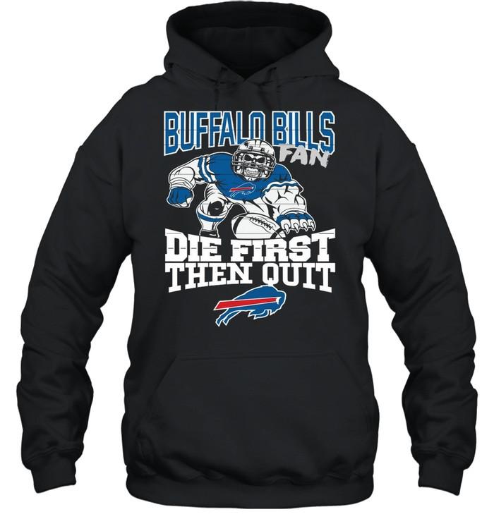 Gorilla Of The Buffalo Bills Fan Die First Then Quit 2021 shirt Unisex Hoodie