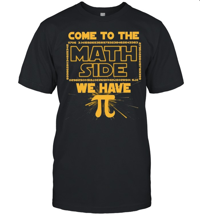 Come To The Math Side We Have shirt Classic Men's T-shirt