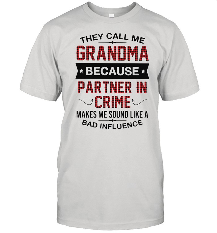 Good Grandma Because Partner In Crime Makes Me Sound Like A Bad Influence shirt Classic Men's T-shirt