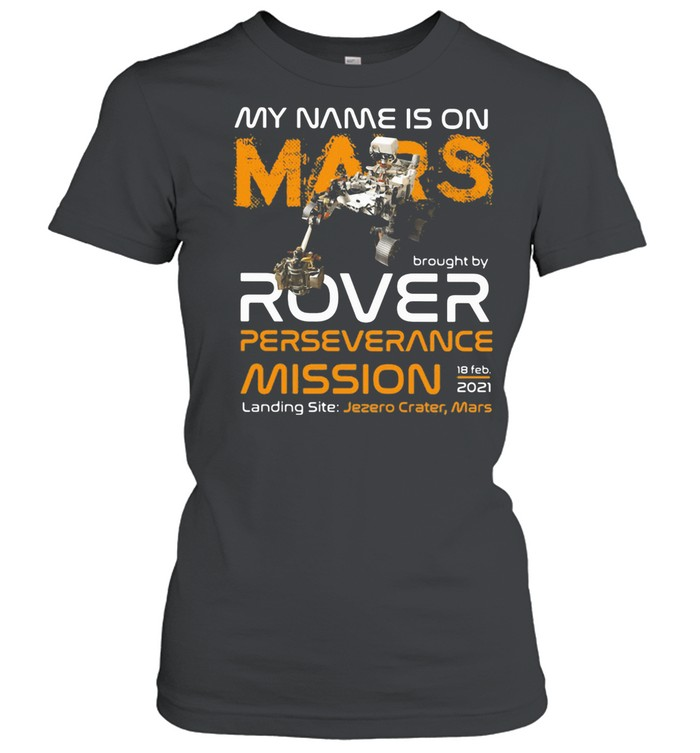 My Name Is On Mars Rover Perseverance Mission shirt Classic Women's T-shirt