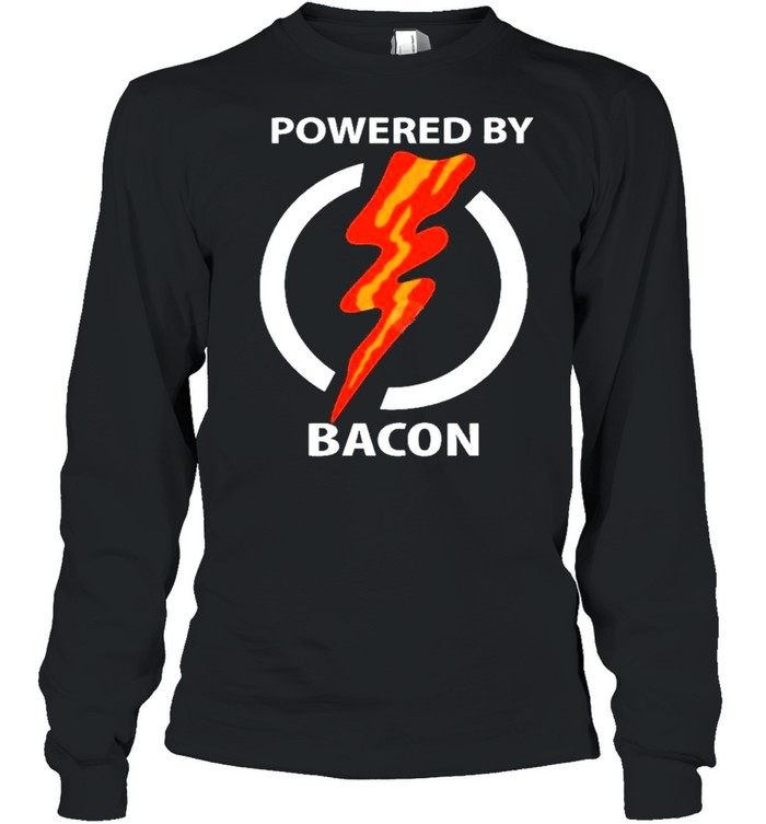 Powered By Bacon shirt Long Sleeved T-shirt