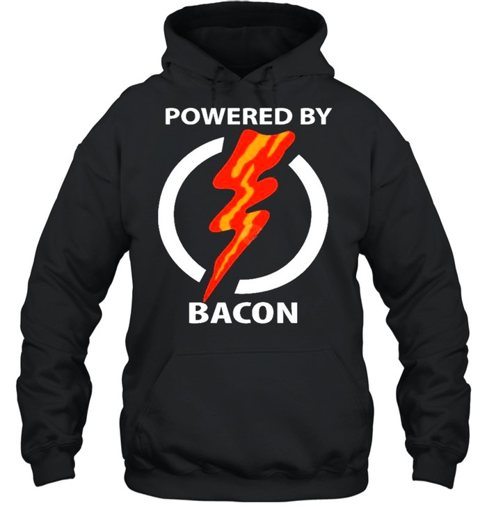 Powered By Bacon shirt Unisex Hoodie