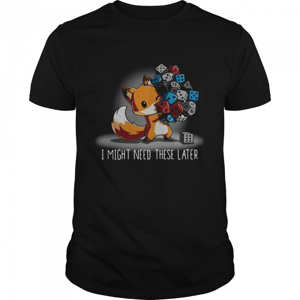 Fox I might need these later shirt Classic Men's T-shirt