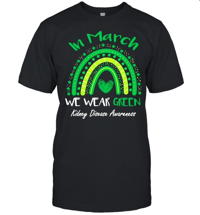 In March We Wear Green Kidney Disease Awareness  Classic Men's T-shirt