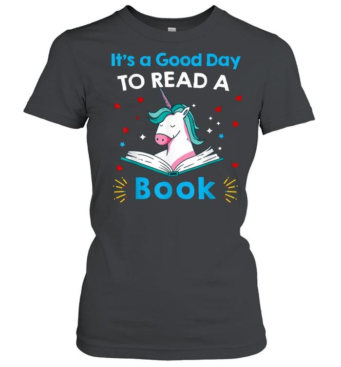 It's A Good Day To Read Book Unicorn Readings shirt Classic Women's T-shirt