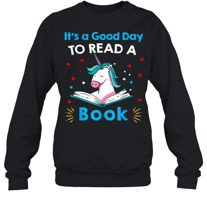 It's A Good Day To Read Book Unicorn Readings shirt Unisex Sweatshirt