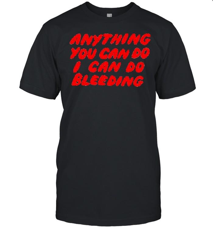 Anything you can do I can do bleeding shirt Classic Men's T-shirt