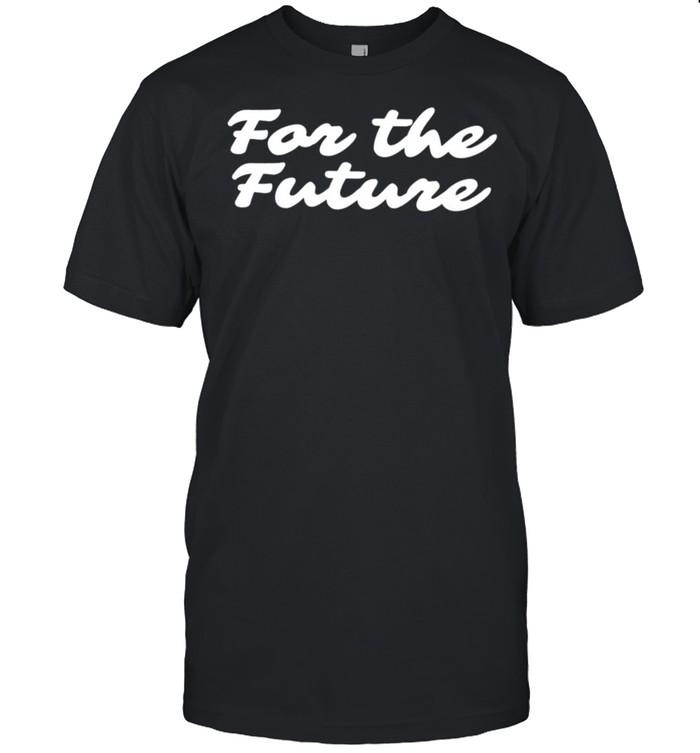 For the future shirt Classic Men's T-shirt