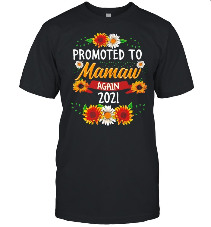 Sunflower promoted to mamaw again 2021 shirt Classic Men's T-shirt