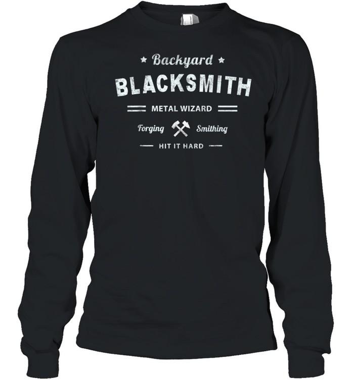 Vintage Backyard Blacksmith Forging Metal Wizard Workwear shirt Long Sleeved T-shirt