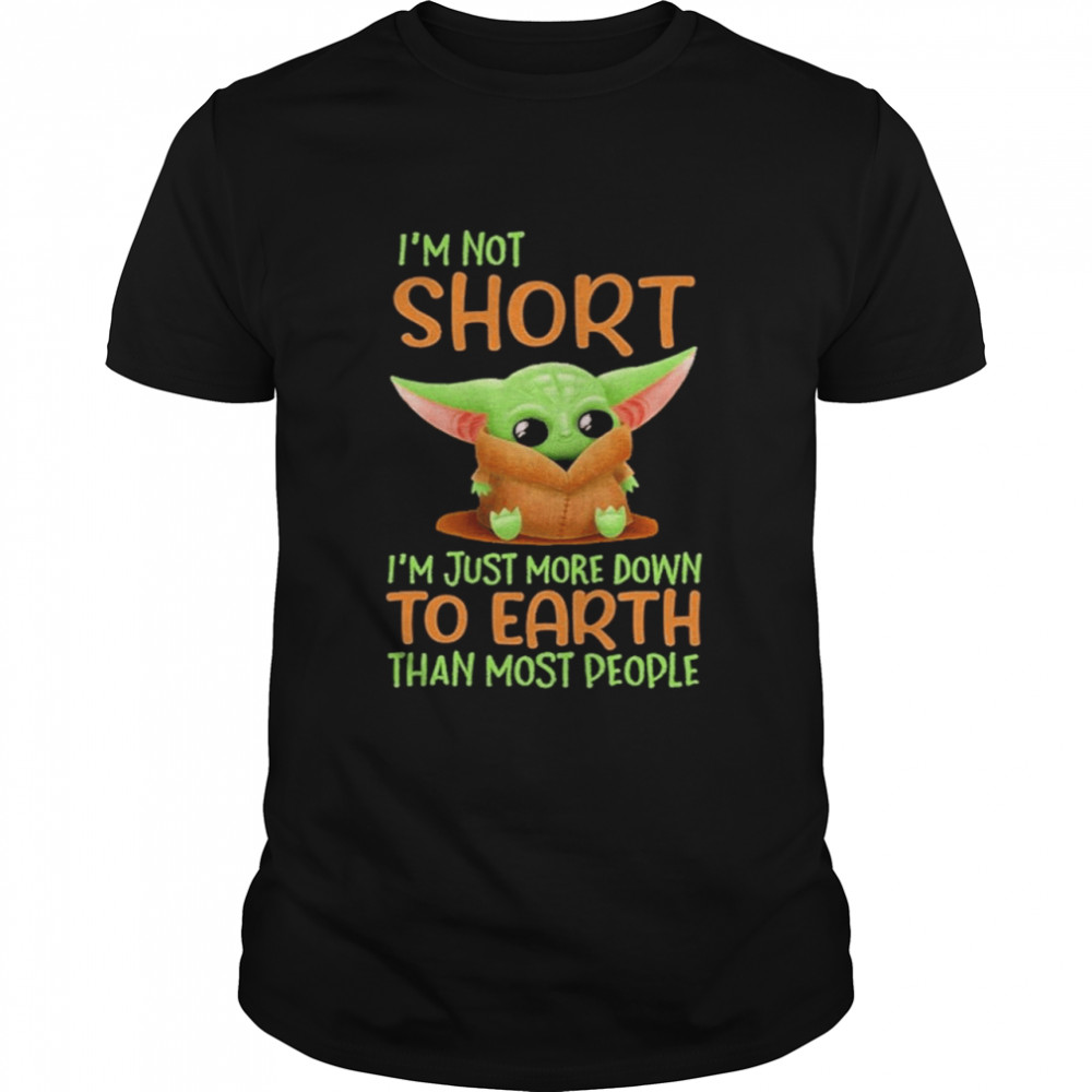 Baby Yoda I'm not short I'm just more down to earth than most people 2021 shirt Classic Men's T-shirt