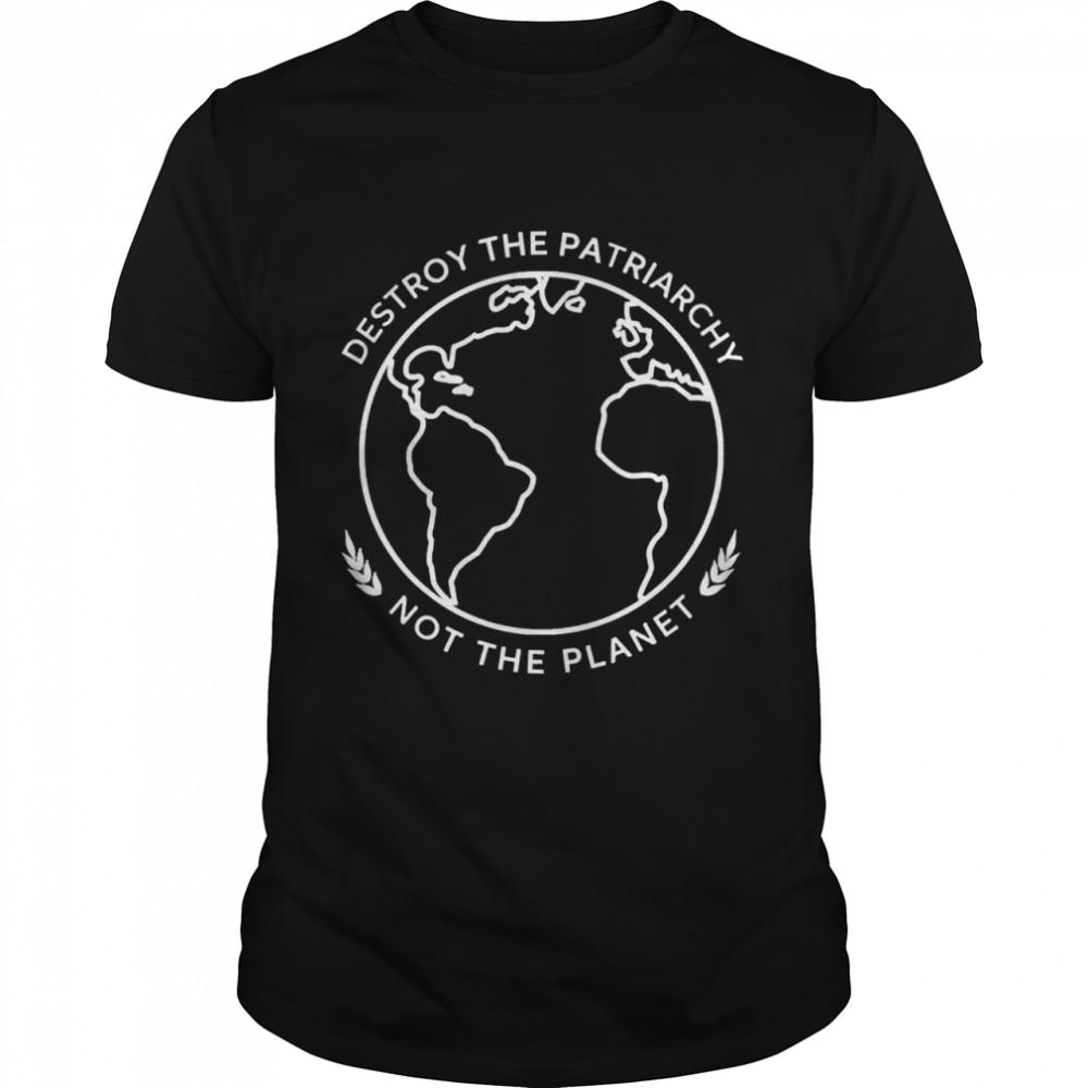 Destroy the patriarchy not the planet shirt Classic Men's T-shirt