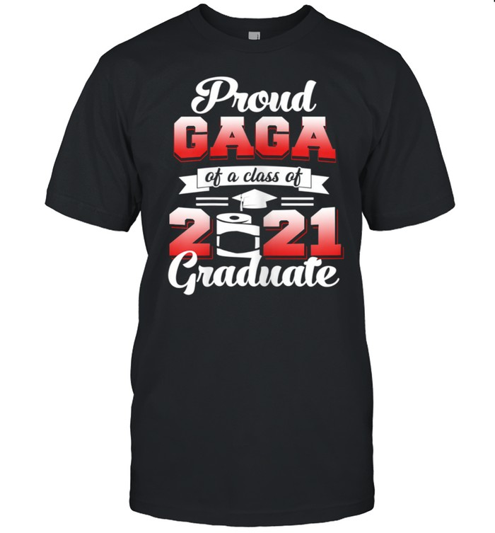 Proud Gaga Of A Of 2021 Graduate Senior Graduation shirt Classic Men's T-shirt