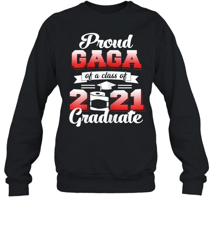 Proud Gaga Of A Of 2021 Graduate Senior Graduation shirt Unisex Sweatshirt