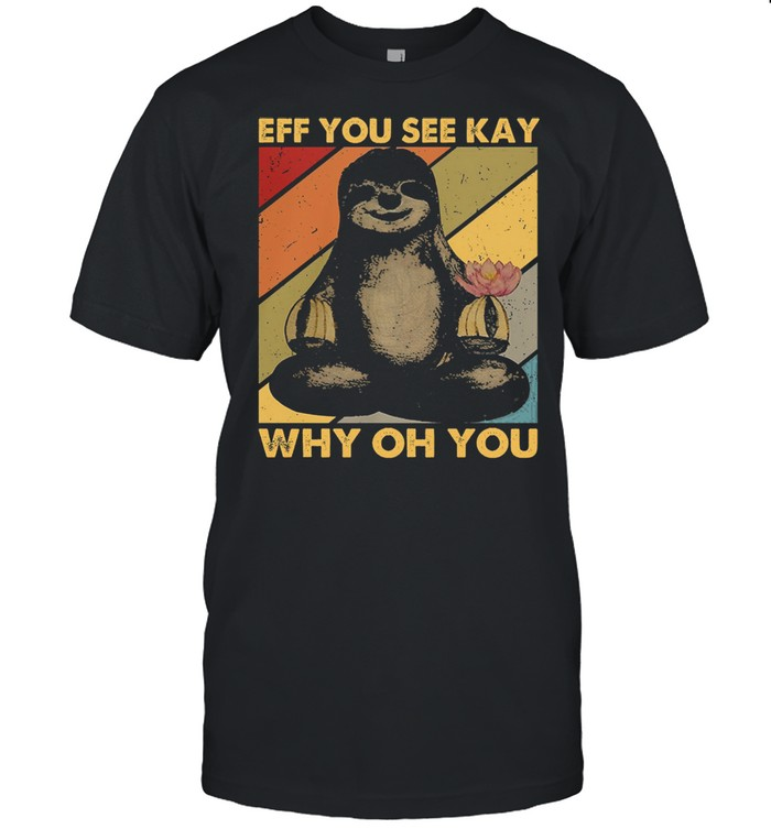 Sloth Yoga eff you see kay why oh you shirt Classic Men's T-shirt