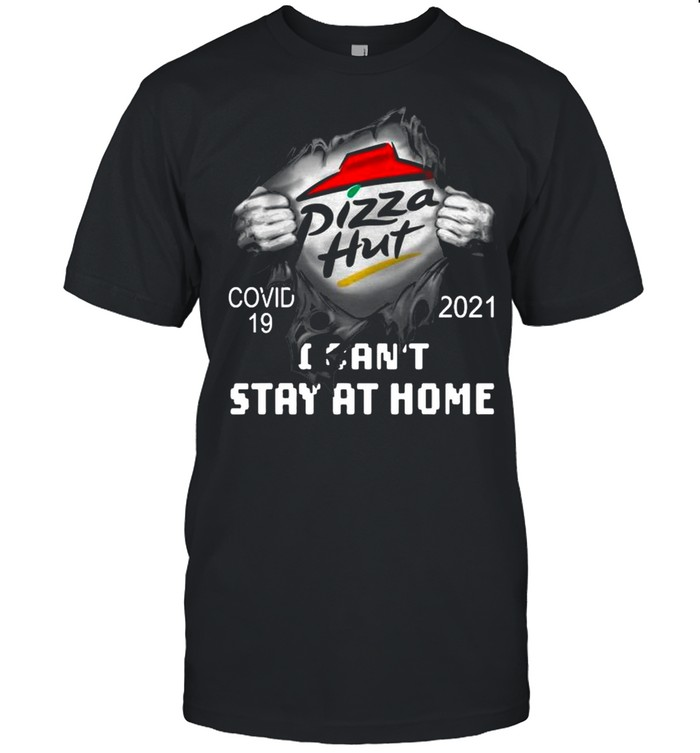Blood Inside Me With Pizza Hut I Can't Stay At Home Covid 19 2021 shirt Classic Men's T-shirt