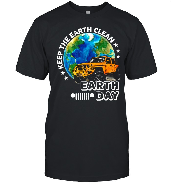 Jeep Keep The Earth Clean Happy Earth Day 2021 shirt Classic Men's T-shirt