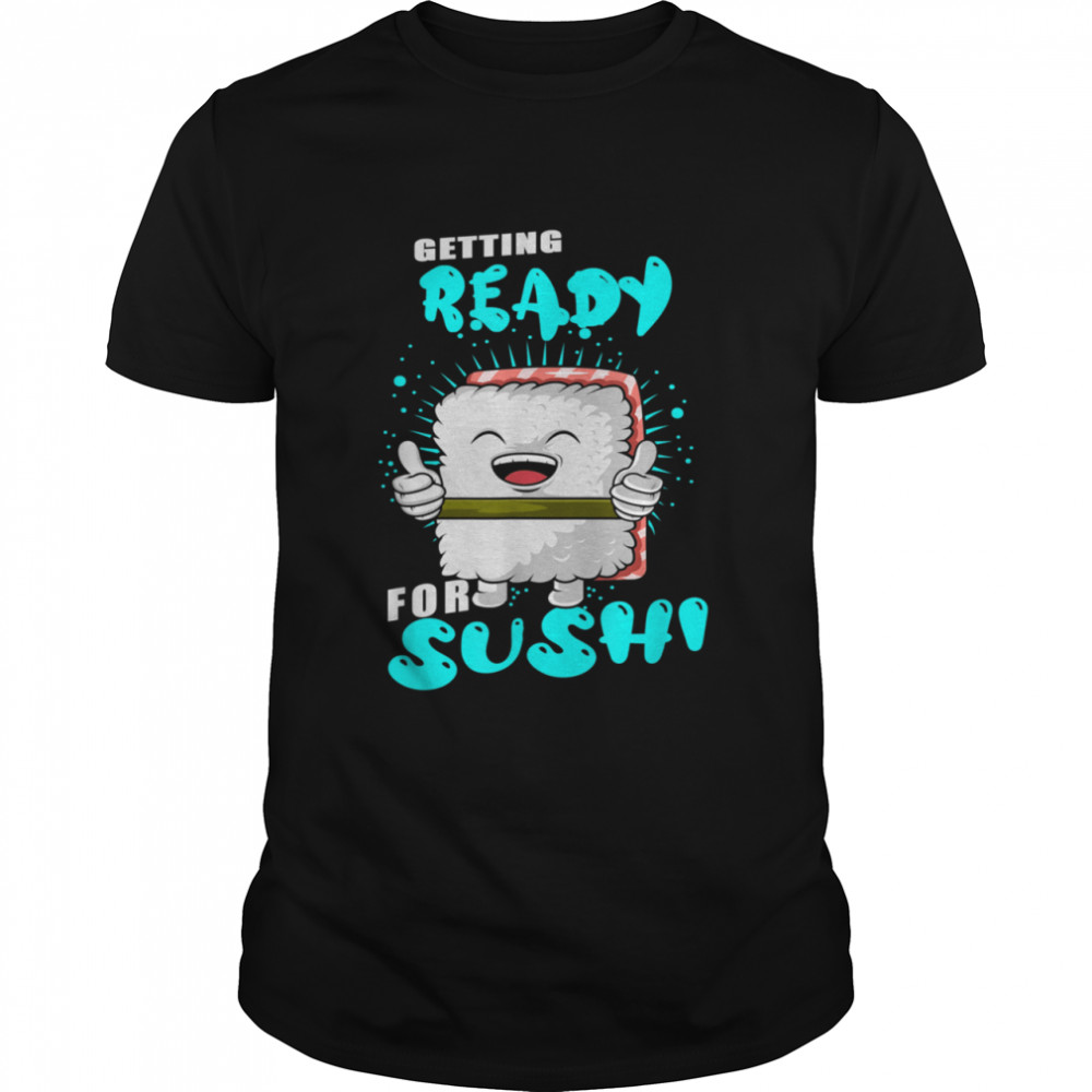 Getting Ready for Sushi Japanese Food Rice shirt Classic Men's T-shirt