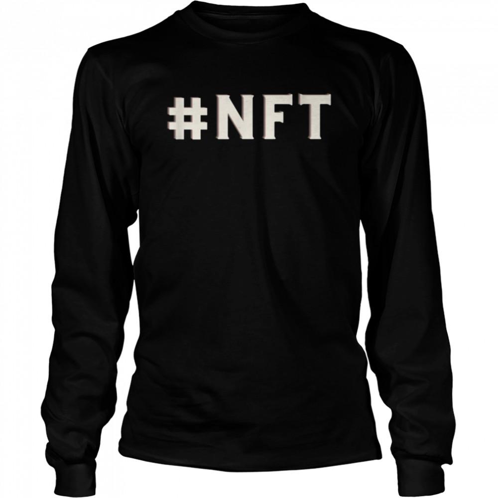 Hashtag Non Fungible Token NFT shirt Long Sleeved T-shirt