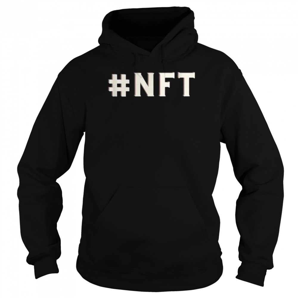 Hashtag Non Fungible Token NFT shirt Unisex Hoodie