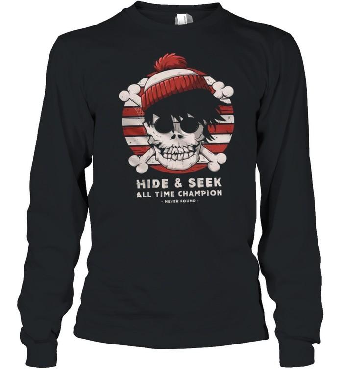 Hide & Seek All Time Champion Never Found shirt Long Sleeved T-shirt