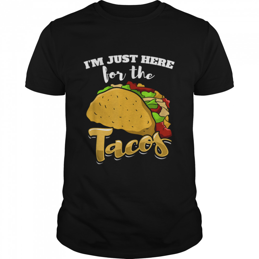 I'm Just Here For The Tacos Taco shirt Classic Men's T-shirt