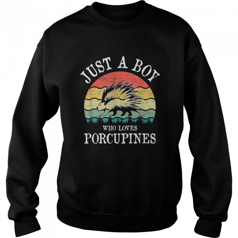 Just A Boy Who Loves Porcupines shirt Unisex Sweatshirt