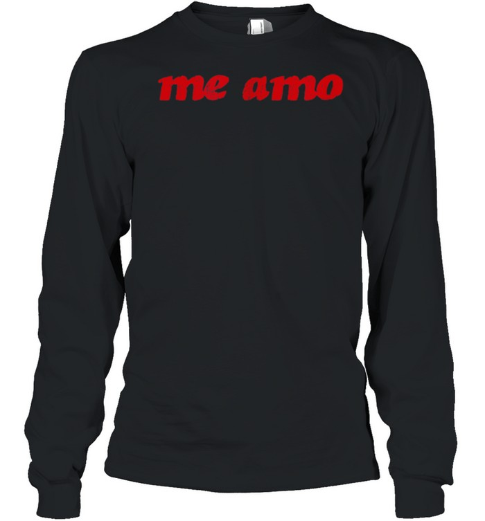 Me amo I love myself in spanish shirt Long Sleeved T-shirt
