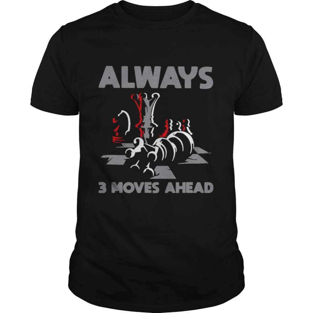 Nice Always 3 Moves Ahead Chess Funny T-shirt Classic Men's T-shirt