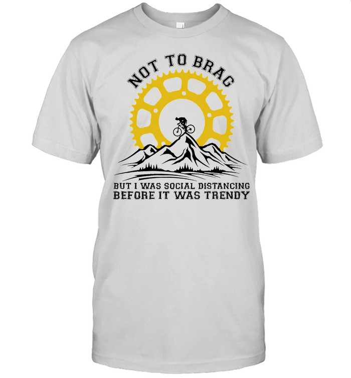 Not to brag but I was social distancing before it was trendy shirt Classic Men's T-shirt