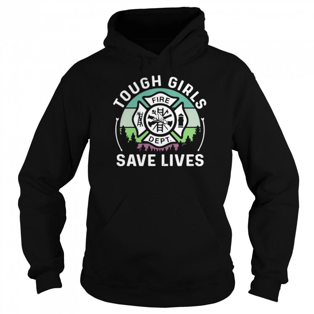 Tough Girls Save Lives Fire Dept  Unisex Hoodie