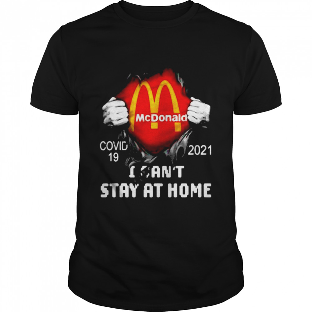 Blood inside me McDonald covid 19 2021 I can't stay at home shirt Classic Men's T-shirt