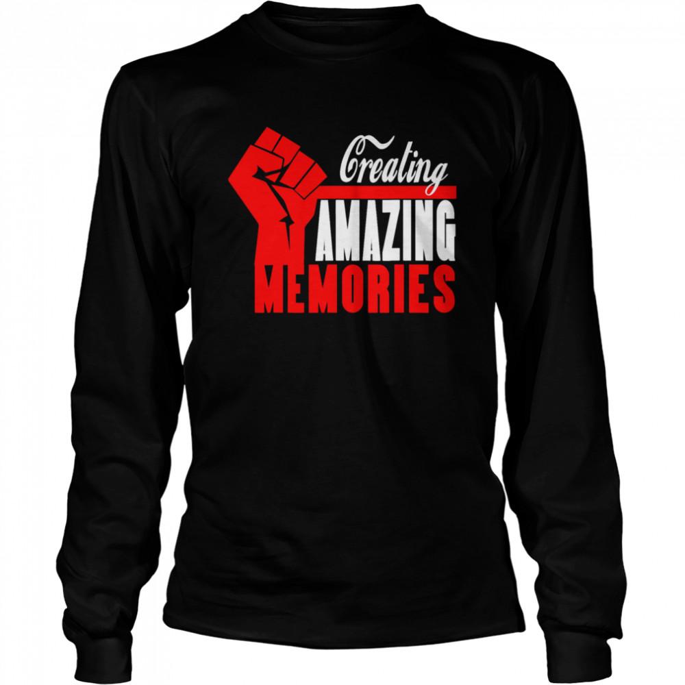 Creating Amazing Memories Memorials shirt Long Sleeved T-shirt