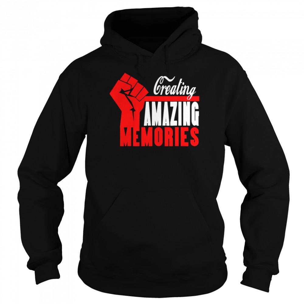 Creating Amazing Memories Memorials shirt Unisex Hoodie