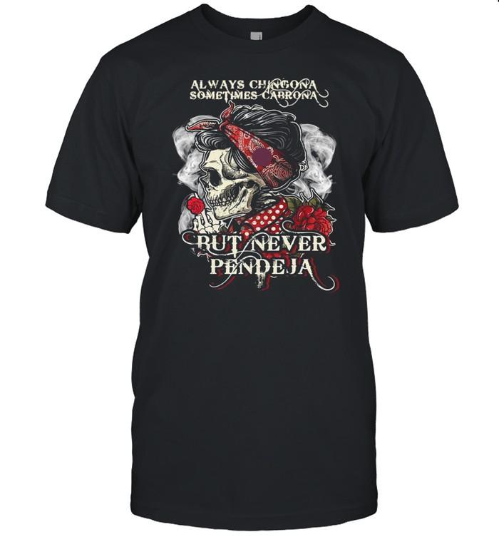 Skull Always Chingona Sometimes Cabrona But Never Pendeja  Classic Men's T-shirt