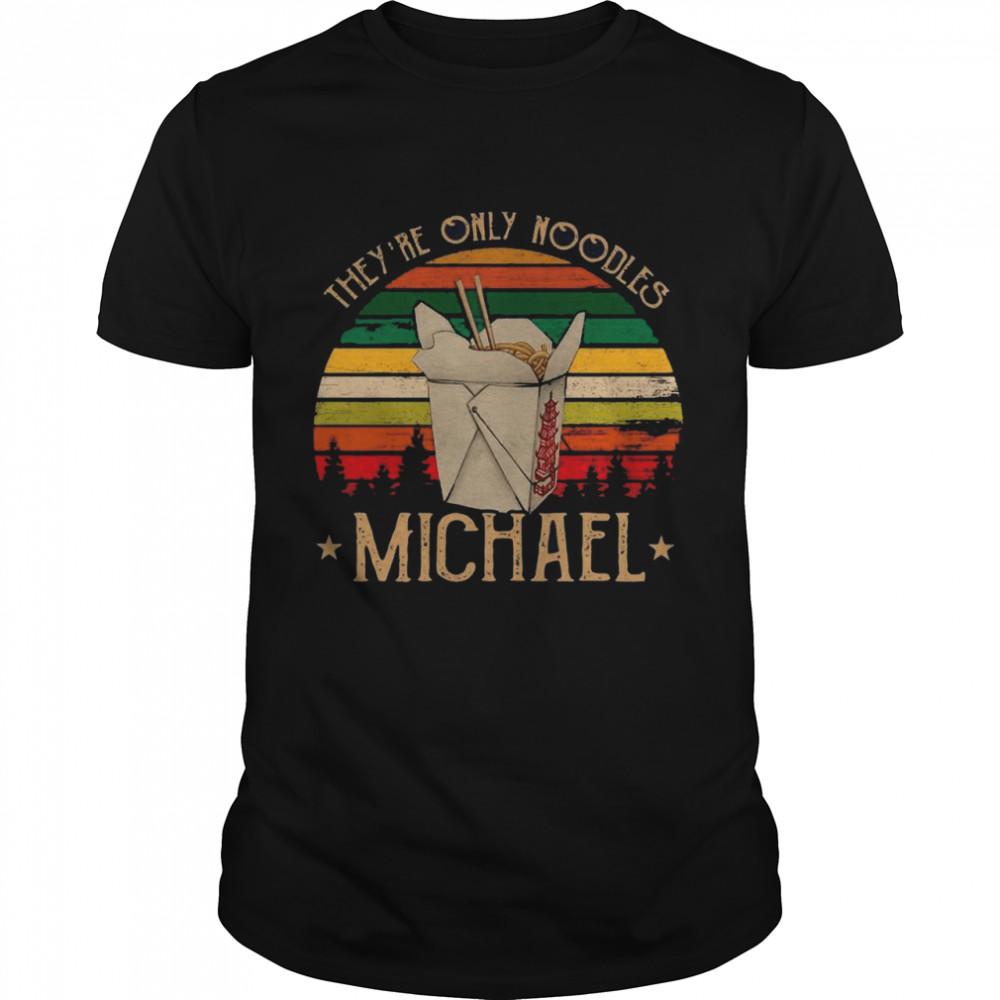 They're Only Noodles Michael Vintage Retro shirt Classic Men's T-shirt
