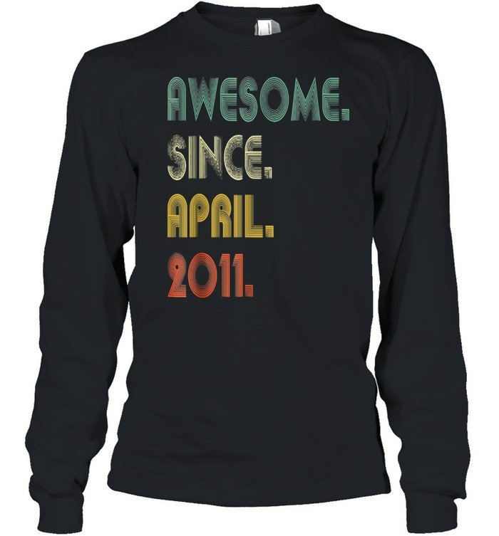 Awesome Since April 2011  Long Sleeved T-shirt