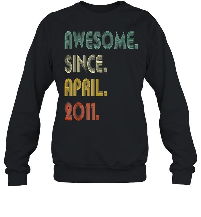 Awesome Since April 2011  Unisex Sweatshirt