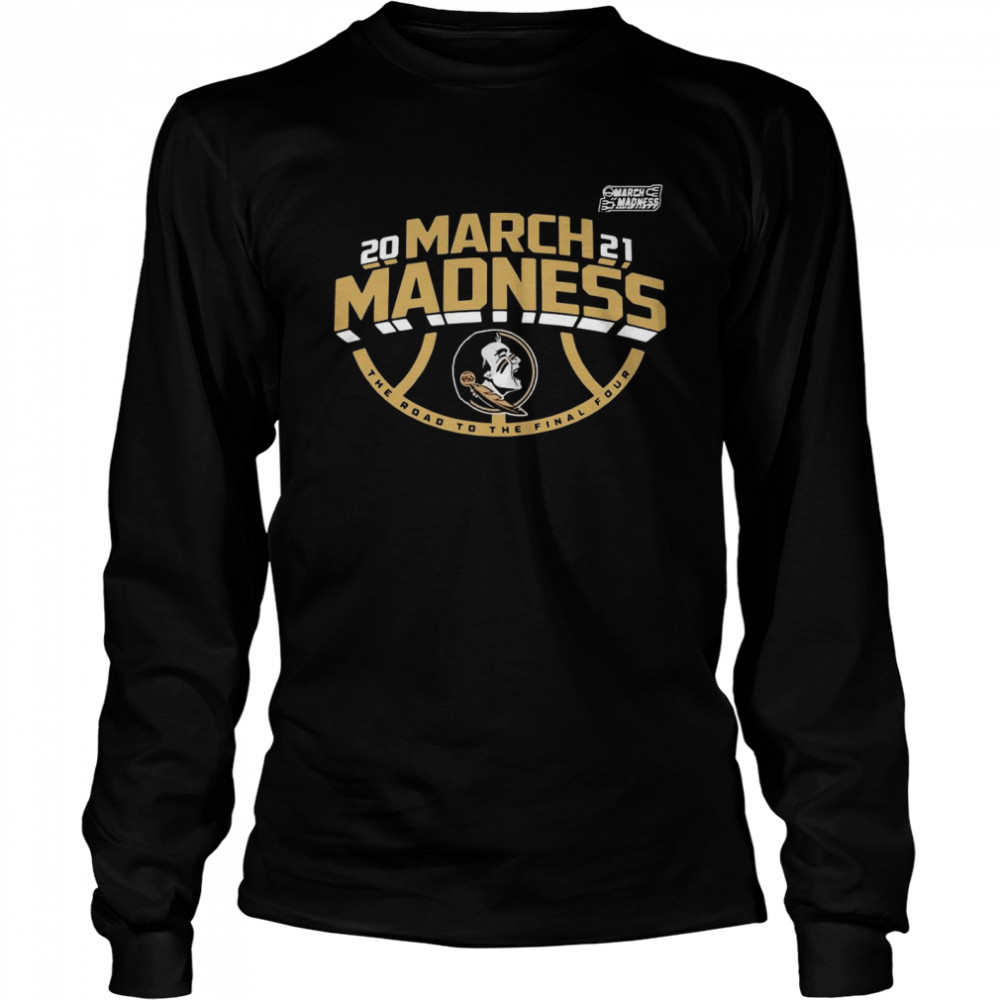 Florida State 2021 NCAA March Madness shirt Long Sleeved T-shirt