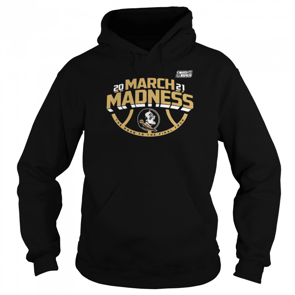 Florida State 2021 NCAA March Madness shirt Unisex Hoodie