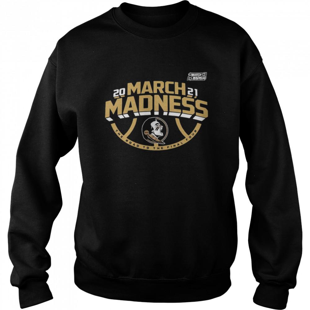 Florida State 2021 NCAA March Madness shirt Unisex Sweatshirt