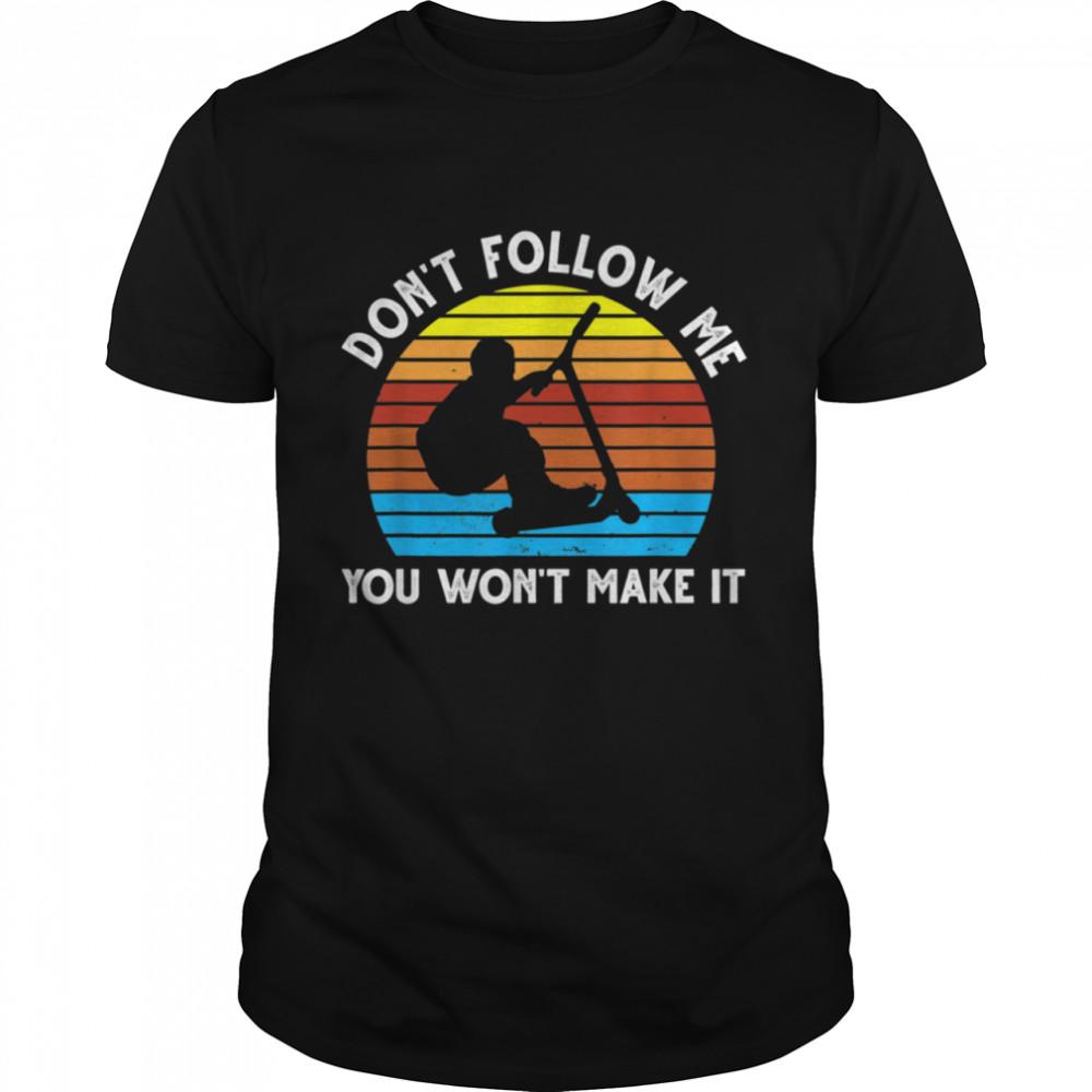 Don't follow me you won't make it Skate Stunt  Classic Men's T-shirt