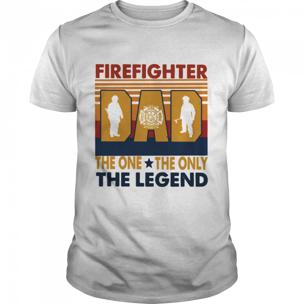Retro Firefighter DAD The One The Only And The Legend Vintage shirt Classic Men's T-shirt