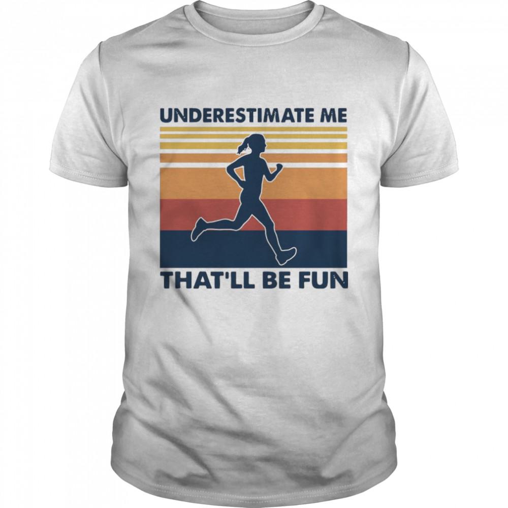 woman underestimate me thatll be fun vintage shirt Classic Men's T-shirt