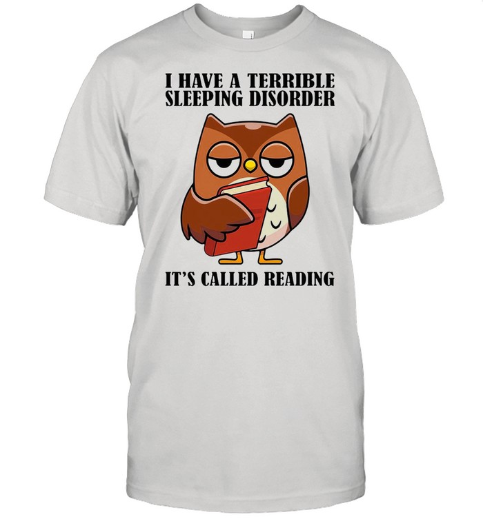 Owl I Have A Terrible Sleeping Disorder It's Called Reading T-shirt Classic Men's T-shirt