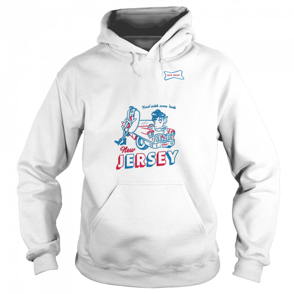 Sonic food with some tude New Jersey shirt Unisex Hoodie