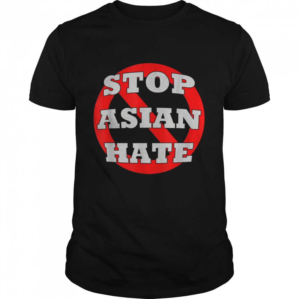 #StopAsianHate Stop Asian Hate AAPI Asian American shirt Classic Men's T-shirt