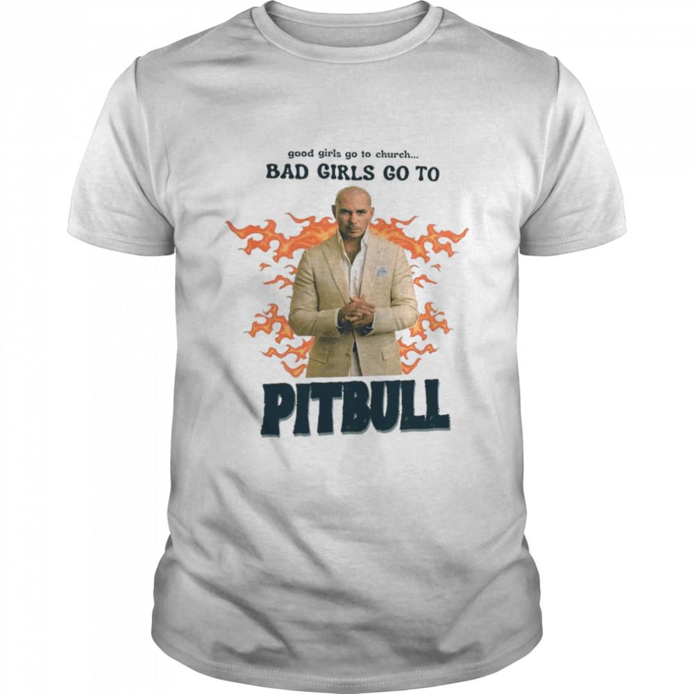 Good Girls Go To Church Bad Girls Go To Pitbull Official shirt Classic Men's T-shirt